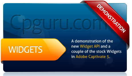 Click here to see a demonstration of widgets in Adobe Captivate 5